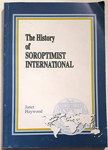 9780952378808: History of Soroptimist International [Taschenbuch] by Haywood, Janet