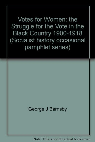 9780952381020: Votes for Women: the Struggle for the Vote in the Black Country 1900-1918 (Socialist history occasional pamphlet series)