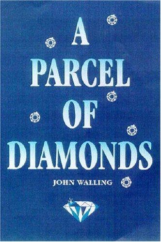 A Parcel of Diamonds: Walling, John