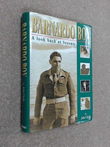 Barnardo Boy: A Look Back at Seventy: Clarke, John