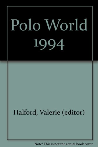 The Polo World 1994: Halford, Valerie (editor)