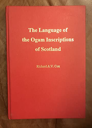 9780952391135: The Language of the Ogam Inscriptions of Scotland (Scottish Gaelic studies monograph series)