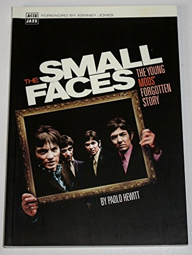 9780952393535: The Small Faces: The Young Mods' Forgotten Story
