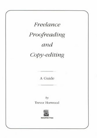 9780952397472: Freelance Proofreading and Copy-editing: A Guide