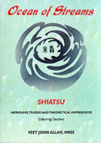 Ocean of Streams: Shiatsu - Meridians, Tsubos and Theoretical Impressions - Colouring Sections: ...