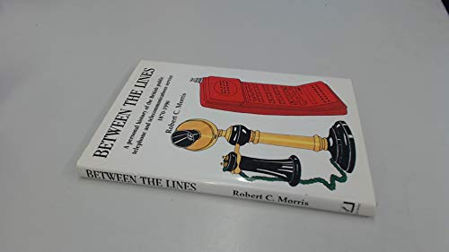 Between the Lines - a Personal History: Morris, Robert C.: