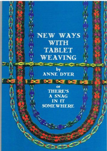 9780952404514: New Ways with Tablet Weaving: Or There's a Snag in it Somewhere