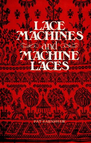 Lace Machines and Machine Laces - Vol 1 & 2: Earnshaw, Pat