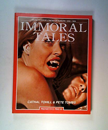 9780952414100: Immoral Tales: Sex and Horror Cinema in Europe, 1956-84