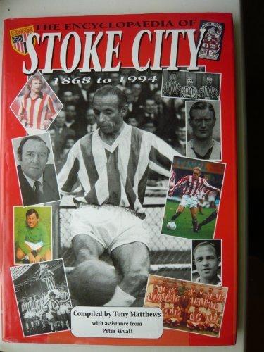THE ENCYCLOPAEDIA OF STOKE CITY FOOTBALL CLUB: Tony Matthews: