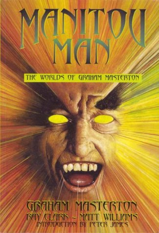 9780952415343: Manitou Man: the Worlds of Graham Masterton