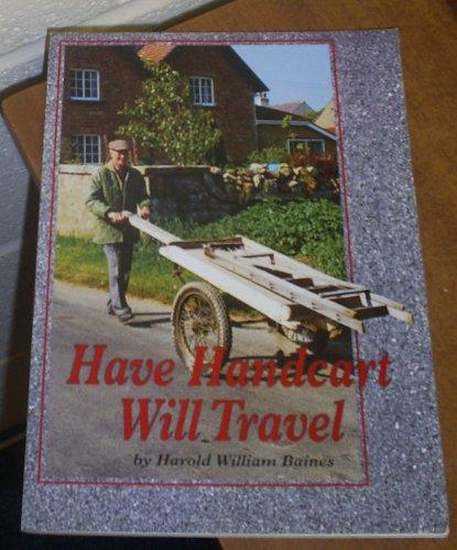 Have Handcart Will Travel [Paperback] [Jan 01,: Baines, Harold William