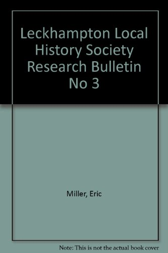 Leckhampton Local History Society, Research Bulletin No 3: Eric Miller, (Edited by)