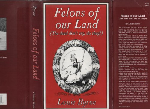 Felons of Our Land: (The Dead Don't: Byrne, Louie