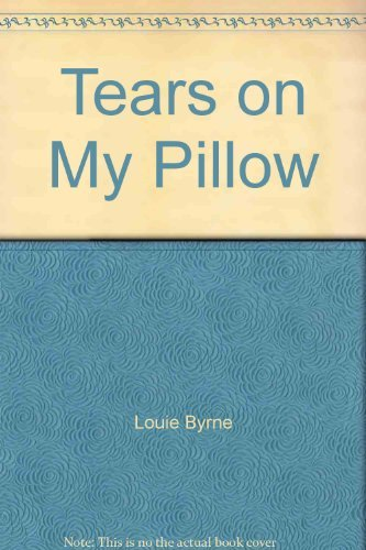 Tears on My Pillow: Louie Byrne
