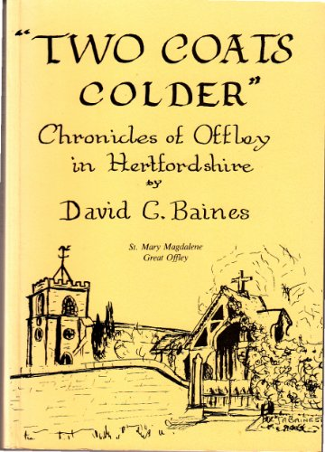 9780952427902: Two Coats Colder: Chronicles of Offley in Hertfordshire