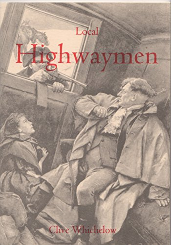 Local Highwaymen: Whichelow, Clive