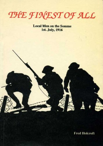 Finest of All: Local Men on the Somme (0952431122) by Holcroft, Frank