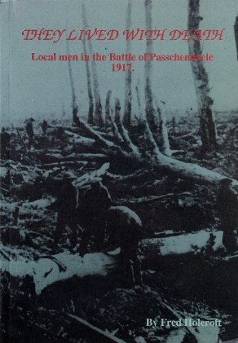 They Lived with Death: Local Men at Passchendaele (0952431130) by Holcroft, Fred