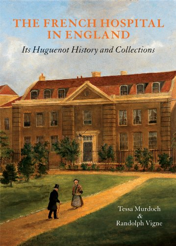 9780952432272: The French Hospital in England: Its Huguenot History and Collections