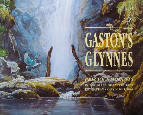 9780952436904: Gaston's Glynnes: Precious Moments in the Glens of Antrim.