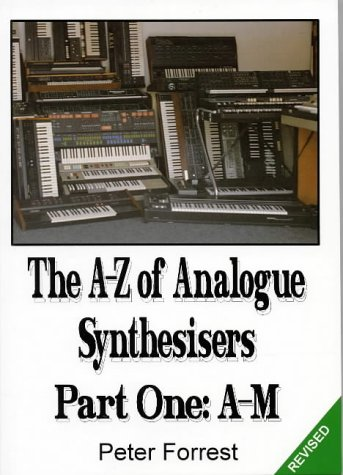 A-Z of Analogue Synthesisers: A-M Pt.1 (0952437724) by Forrest, Peter