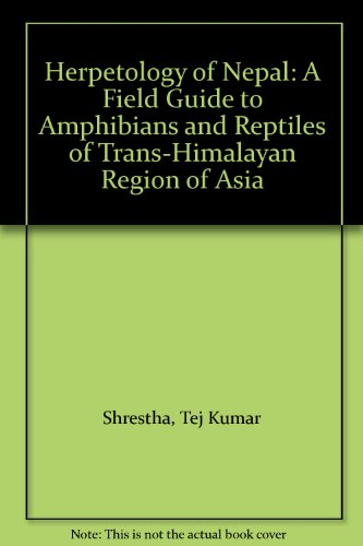 9780952439042: Herpetology of Nepal: A Field Guide to Amphibians and Reptiles of Trans-Himalayan Region of Asia