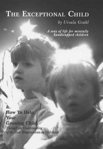 Exceptional Child: Way of Life for Mentally: Ursula Grahl