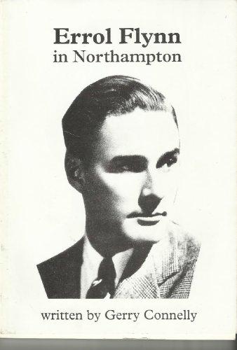 9780952441700: Errol Flynn in Northampton