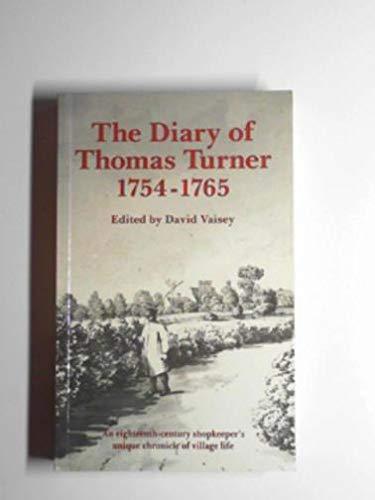 The Diary of Thomas Turner 1754-1765: Vaisey, David (editor)