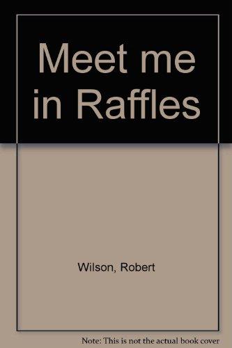 9780952460800: Meet me in Raffles