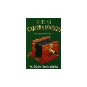British Camera Makers: An A-Z Guide to: Channing, Norman; Dunn,