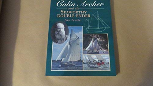 9780952467960: Colin Archer and the Seaworthy Double-ender (The Boatman books)