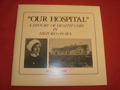 Our Hospital' A history of Health Care: Coles Robert