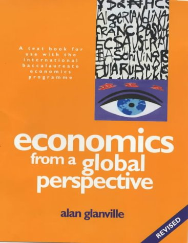 Economics from a Global Perspective: A text: Glanville, Alan