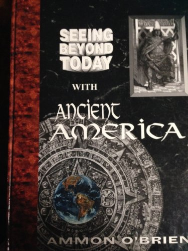 Seeing Beyond Today with Ancient America: Ammon O'Brien
