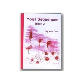Yoga Sequences Book 2: Yoga Sequences Bk.2: Vani Devi