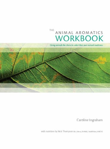9780952482710: The Animal Aromatics Workbook: Giving Animals the Choice to Select Their Own Natural Medicines