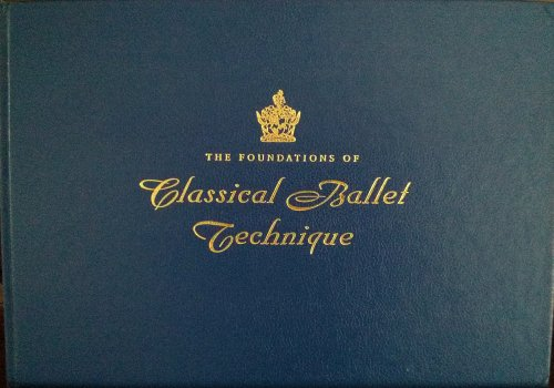 9780952484820: The Foundations of Classical Ballet Technique