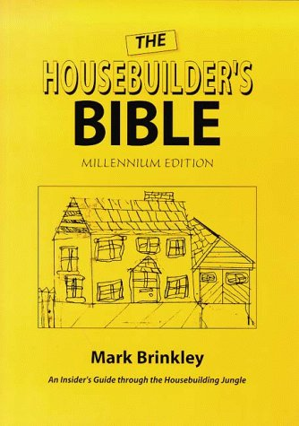 9780952485230: The Housebuilder's Bible: Millennium Edition: An Insider's Guide to the Construction Jungle