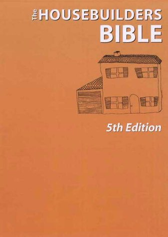 9780952485247: The Housebuilder's Bible: An Insider's Guide to the Construction Jungle, 5th Edition