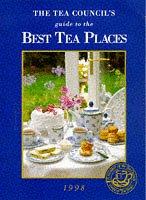 9780952487227: The Tea Council's Definitive Guide to the Best Tea Places 1997