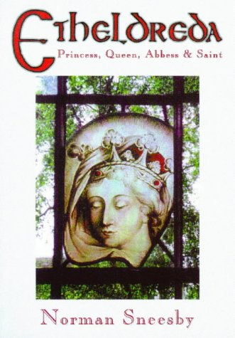 9780952489788: Etheldreda: Princess, Queen, Abbess and Saint