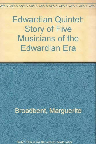 An Edwardian Quintet - Leschetizky, Elgar, MacDowell, Debussy, Carusso: the Story of Five Musicia...