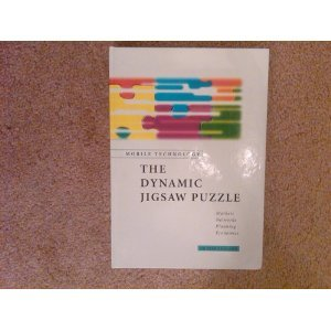 The Dynamic Jigsaw Puzzle: Mobile Technology: Markets, Networks, Planning, Econo: Rugaard, Peer