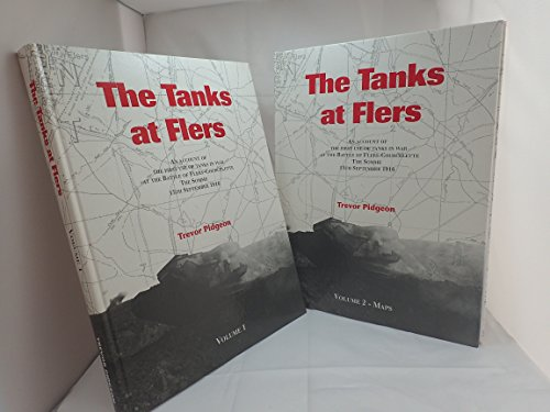 9780952517528: Tanks at Flers: An Account of the First Use of Tanks in War at the Battle of Flers-Courcelette, the Somme, 15 September 1916