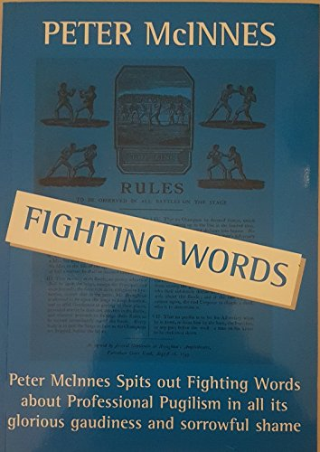 Fighting Words: Professional Pugilism in all its glorious gaudiness and sorrowful shame
