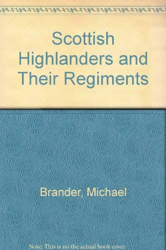9780952533030: Scottish Highlanders and Their Regiments