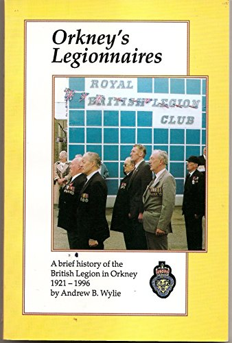Orkney's Legionnaires: WYLIE: Andrew B