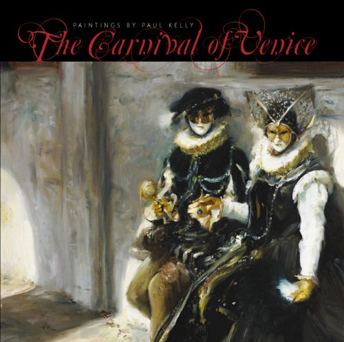 9780952537632: The Carnival of Venice - Paintings by Paul Kelly